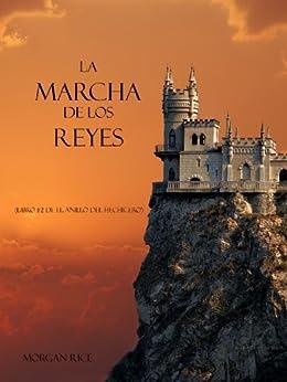 La Marcha De Los Reyes (Libro #2 De El Anillo Del Hechicero) de [Rice, Morgan]