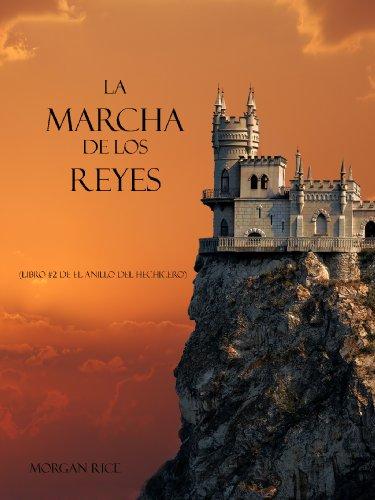 Descargar Libro La Marcha De Los Reyes (Libro #2 De El Anillo Del Hechicero) de Morgan Rice