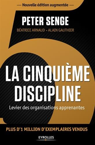La cinquième discipline: Levier des organisations apprenantes. par Peter Senge