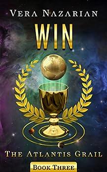 Win (The Atlantis Grail Book 3) by [Nazarian, Vera]