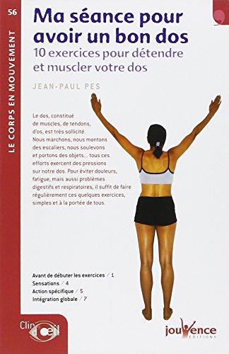 Ma séance pour avoir un bon dos : 10 exercices pour détendre et muscler votre dos