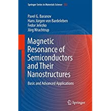 Magnetic Resonance of Semiconductors and Their Nanostructures: Basic and Advanced Applications (Springer Series in Materials Science, Band 253)