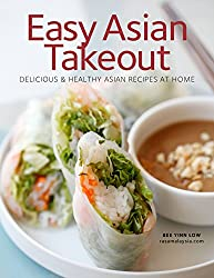 Easy Asian Takeout: Delicious and Healthy Asian Recipes At Home (English Edition)