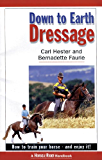 Down To Earth Dressage: How To Train Your Horse - And Enjoy It!