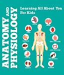 Anatomy And Physiology: Learning All...