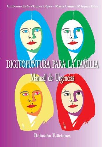 Descargar Libro Digitopuntura para la familia.: Manual de urgencias de GJ Vázquez Y María C Márqu