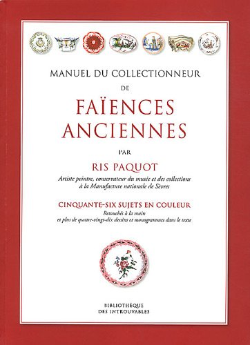 Manuel du collectionneur de faïences anciennes : Cinquante-six sujets en couleur par Oscar-Edmond Ris-Paquot