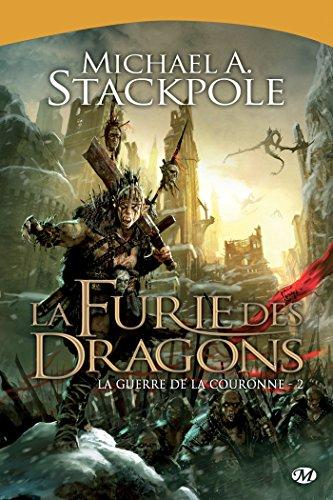 La Furie des dragons: La Guerre de la Couronne, T2 (Fantasy) par Michael A. Stackpole