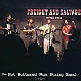 Songtexte von Hot Buttered Rum - Live at the Freight and Salvage
