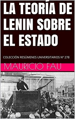 LA TEORÍA DE LENIN SOBRE EL ESTADO: COLECCIÓN RESÚMENES UNIVERSITARIOS Nº 278