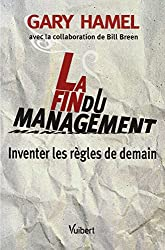 La Fin du management : Inventer les règles de demain