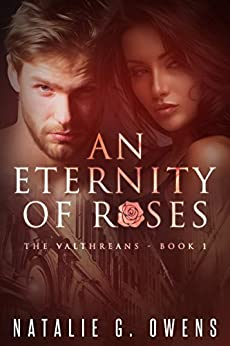 An Eternity of Roses: A Paranormal Romance (The Valthreans Book 1) by [Owens, Natalie G.]