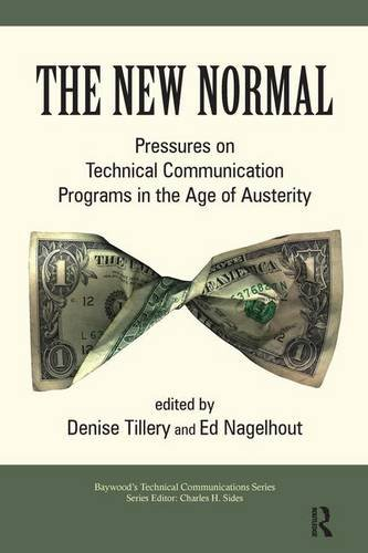 The New Normal: Pressures on Technical Communication Programs in the Age of Austerity (Baywood's Technical Communications Series)