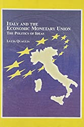 Italy and the Economic and Monetary Union: The Politics of Ideas