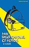 Moi smartphone, ce héros, tome 2 : Louis par Palpant