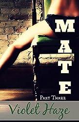 Mate: Part Three