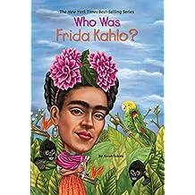 Who Was Frida Kahlo?