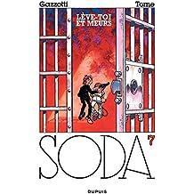 Soda – tome 7 - LEVE-TOI ET MEURS!