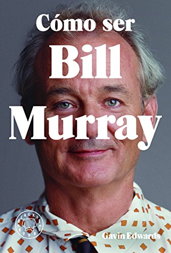 Cómo ser Billy Murray