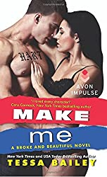 Make Me: A Broke and Beautiful Novel by Tessa Bailey (2015-09-29)