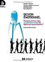 Design Emotionnel Pourquoi Aimons-Nous Ou Detestons-Nous les Objets Qui Nous Entourent de Donald A. Norman