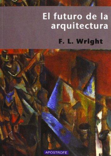 El Futuro De La Arquitectura (POSEIDON) por Frank Lloyd Wright