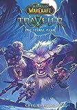 The Spiral Path (World of Warcraft: Traveler, Band 2)
