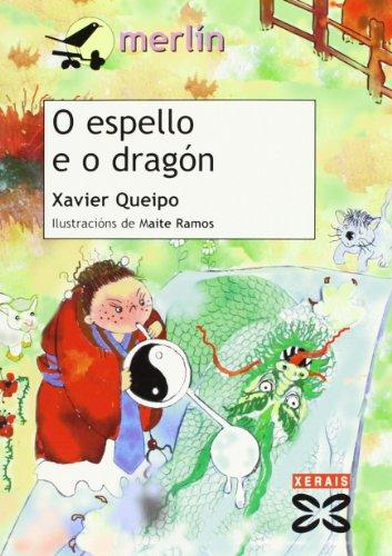 O espello e o dragón (Infantil E Xuvenil - Merlín - De 7 Anos En Diante) por Xavier Queipo