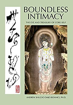 Boundless Intimacy: The Eye And Treasury Of Core-Self by [Bonnici, Andrew Shugyo Daijo]
