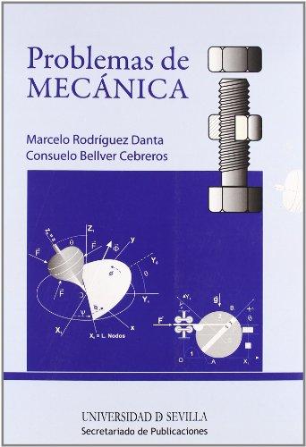 Problemas de mecánica por Consuelo Bellver Cebreros, Marcelo Rodríguez Danta