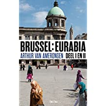 Brussel: Eurabia, deel I en II: Terug naar kalifaat Molenbeek (Dutch Edition)