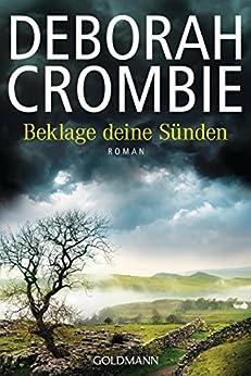 Beklage deine Sünden (Kincaid & James 17): Roman (Die Kincaid-James-Romane) (German Edition) by [Crombie, Deborah]
