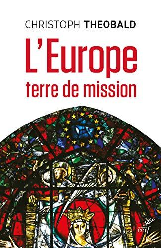 L'Europe, terre de mission par  Christoph Theobald