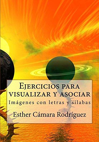 Ejercicios para visualizar y asociar (Ejercicios para el desarrollo mental nº 1) por Esther Cámara