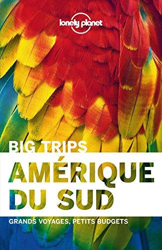 Amérique du Sud : Grands voyages, petits budgets
