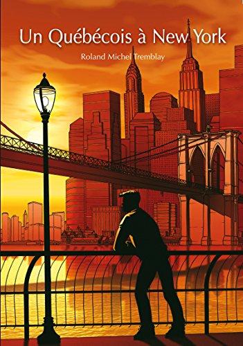 Téléchargements ebooks txt Un Québécois à New York (roman gay) en français PDF MOBI