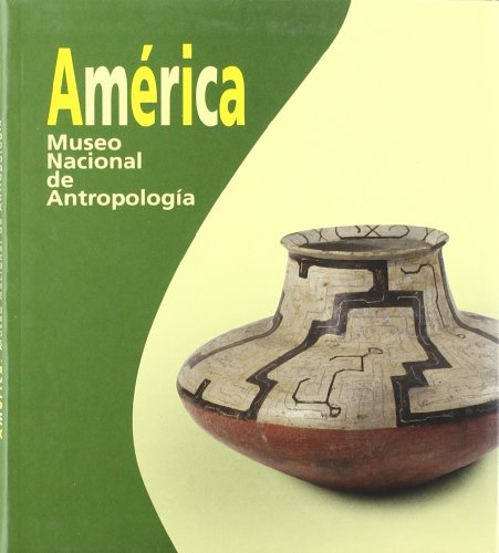 Am?rica. Museo Nacional de Antropolog?a