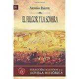 El fulgor y la sombra: Volume 31 (Maestros de la novela historica)