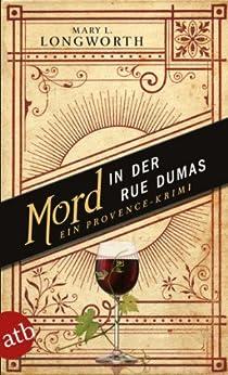 Mord in der Rue Dumas: Ein Provence-Krimi (Verlaque & Bonnet ermitteln 2) (German Edition) par [Longworth, Mary L.]