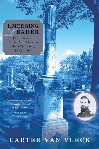 Emerging Leader: The Letters of Carter Van Vleck to His Wife, Patty, 1862-1864