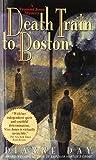 Death Train to Boston (Fremont Jones Mysteries) by Dianne Day (2000-07-05)