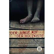 Der Junge auf der Holzkiste. Wie Schindlers Liste mein Leben rettete