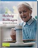 Hedwig Bollhagen: Ein Leben für die Keramik