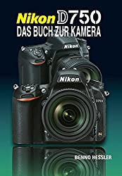 Nikon D750 Das Buch zur Kamera