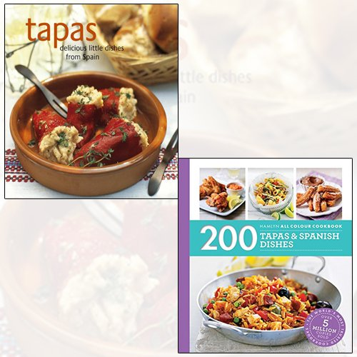 Tapas[Hardcover] ,200 Tapas & Spanish Dishes 2 Books Collection Set - Delicious Little Dishes from Spain (Cookery),Hamlyn All Colour Cookbook (Hamlyn All Colour Cookery)