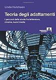 Scarica Libro Teoria degli adattamenti I percorsi delle storie fra letteratura cinema nuovi media (PDF,EPUB,MOBI) Online Italiano Gratis