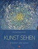 Vincent van Gogh: Kunst sehen