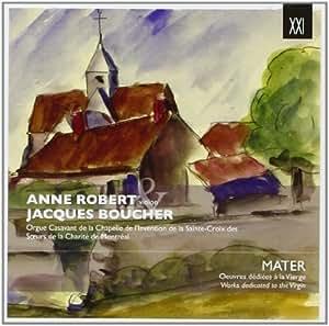 Mater. Oeuvres dédiées à la Vierge, pour violon et orgue. Robert, Boucher.