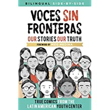 Voces Sin Fronteras: Our Stories, Our Truth