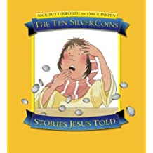 The Ten Silver Coins: Stories Jesus Told